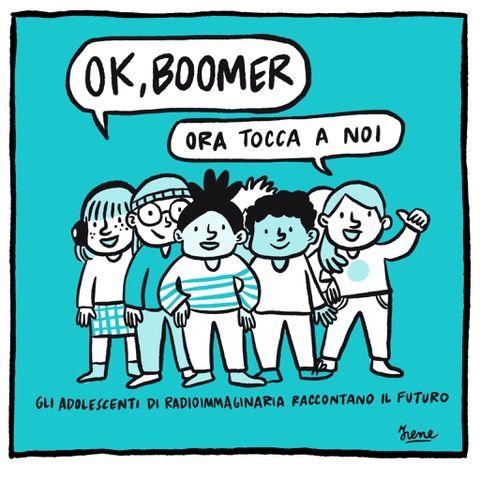 OK Boomer: ora tocca a noi!