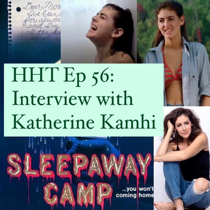 "Ep 56: Interview w/Katherine Kamhi from ""Sleepaway Camp"""