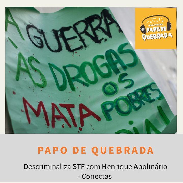 Descriminaliza STF com Henrique Apolinário - Conectas
