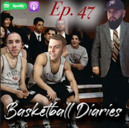 Ep.47-Basketball Diaries Ft. Brandon Almeida