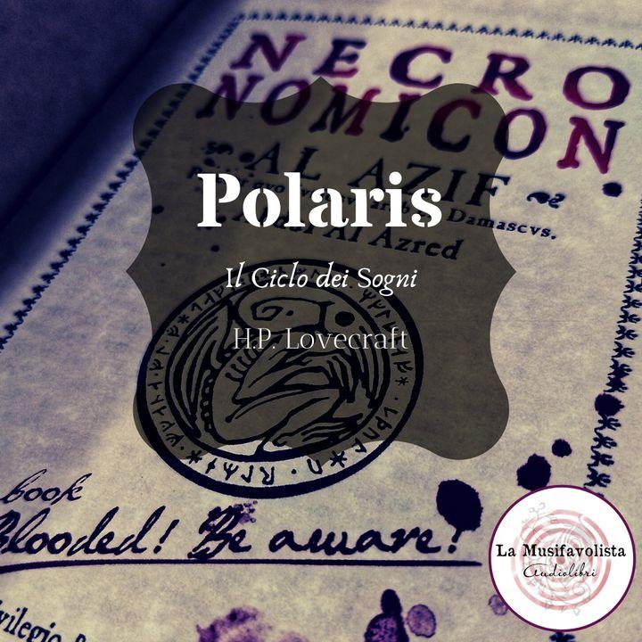 ♰ POLARIS - Il Ciclo dei Sogni - ♰ H.P. Lovecraft  ☎ Lettura a bassa voce ☎