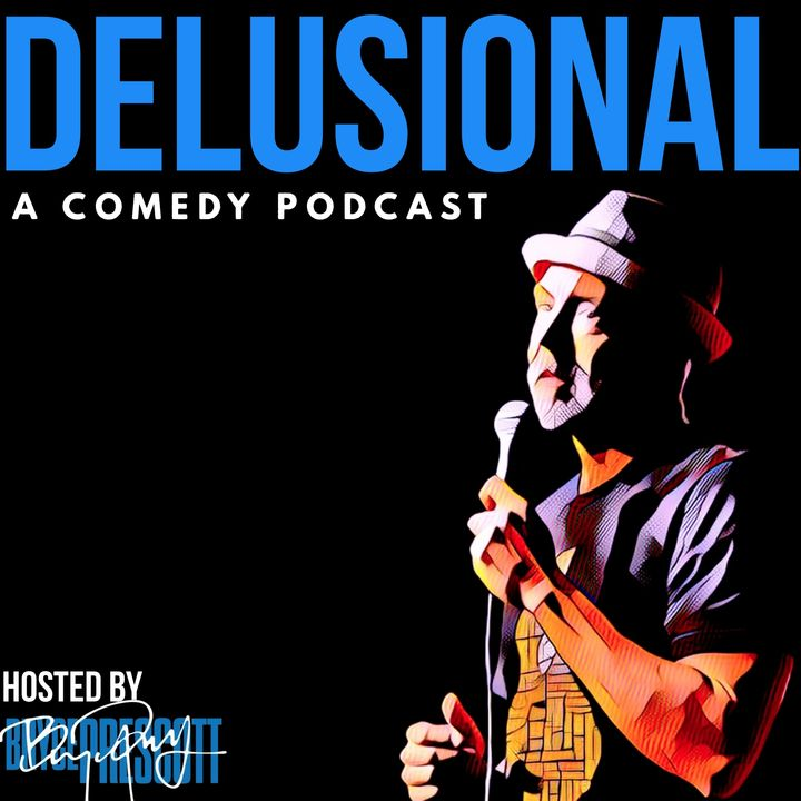 DELUSIONAL with Bryce Prescott