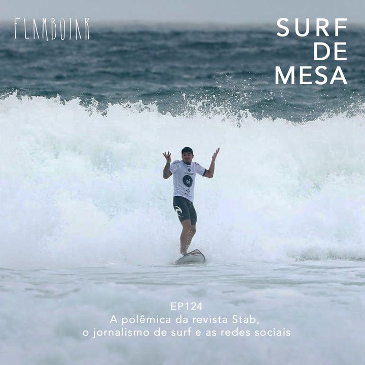 124 - A polêmica da revista Stab, o jornalismo de surf e as redes sociais