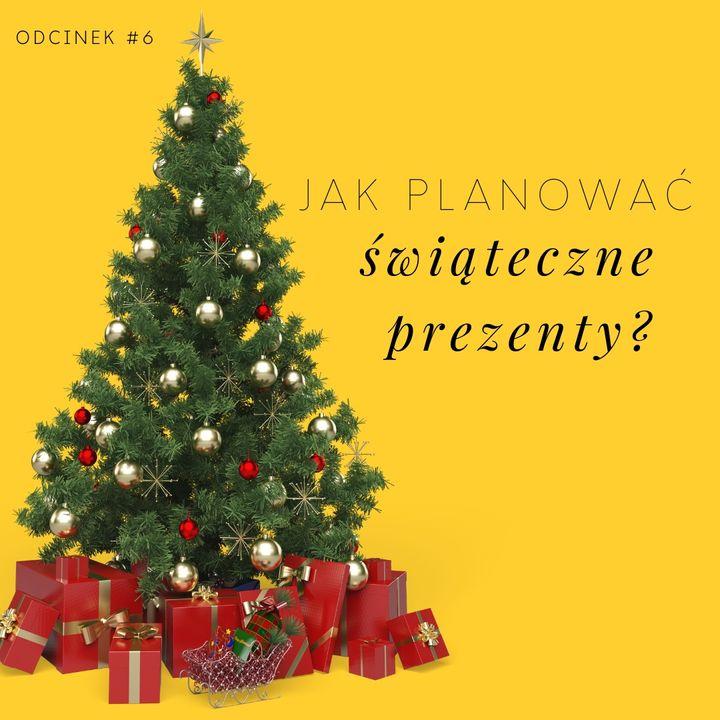 #6 Jak planować świąteczne prezenty?