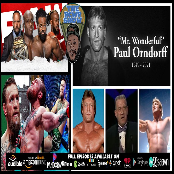 R.I.P Mr. Wonderful Paul Orndorff, Conor McGregor's Defeat, Lashley Unleashed! The RCWR Show 7/12/21