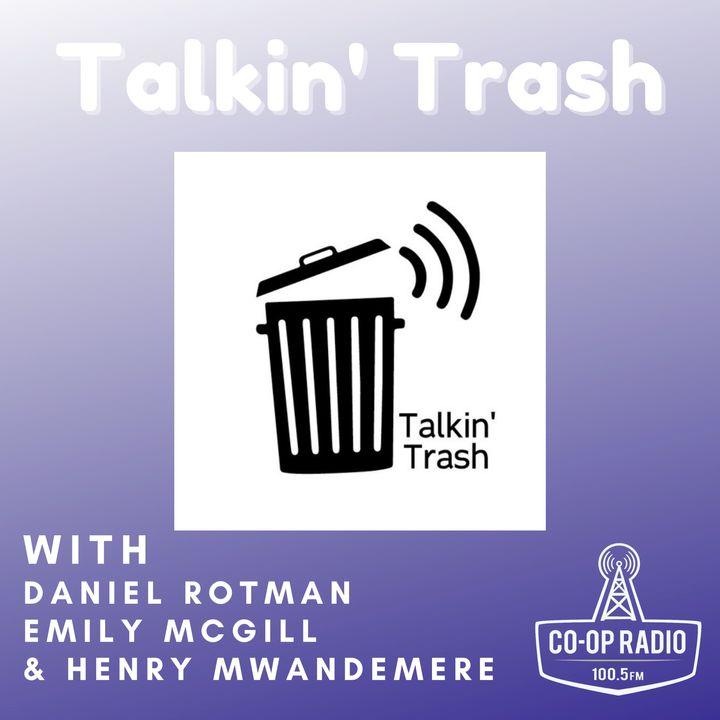 Talkin' Trash - June 19th, 2021