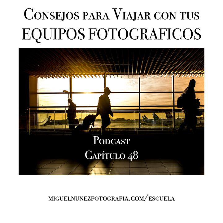 Consejos para viajar con tus equipos fotograficos en avion- Capítulo 48 Podcast -