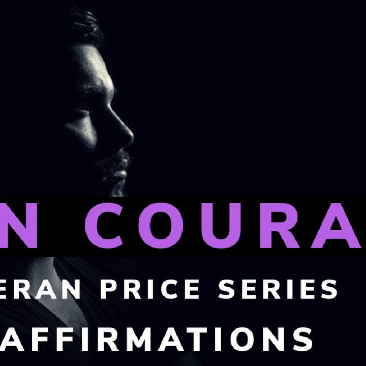 A MANS COURAGE   SELF MASTERY MEDITATION    AFFIRMATIONS