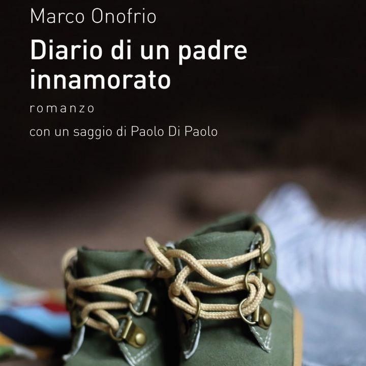 """Marco Onofrio """"Diario di un padre innamorato"""""""