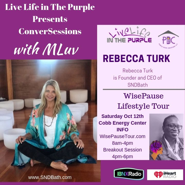 Conver-Sessions with MLuv 10-9-19 Guest Rebecca Turk