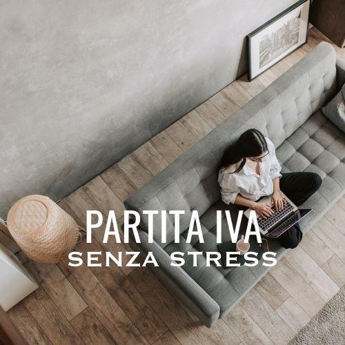 Partita Iva: come gestirla senza stress
