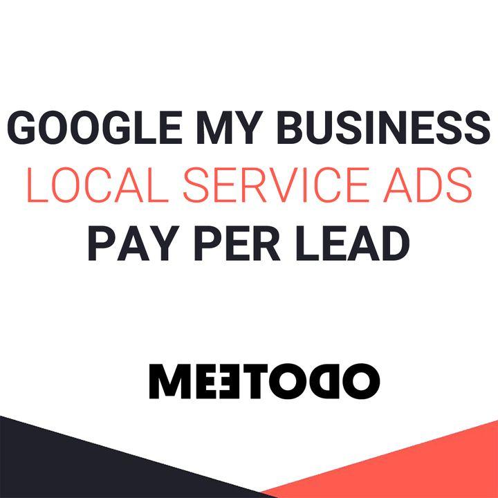 Local Service Ads - l'evoluzione di Google My Business a pagamento, arriverà anche in Italia?