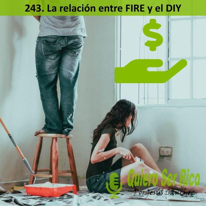 🔥 243. La relación entre FIRE y el DIY (Do It Yourself) y porque creo que es una estupidez