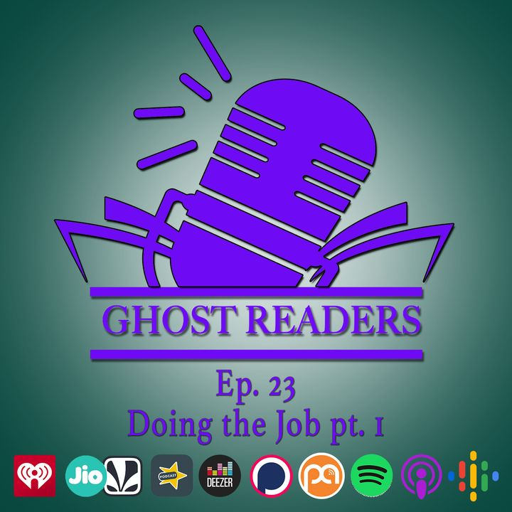 Episode 23 - Doing the Job pt 1