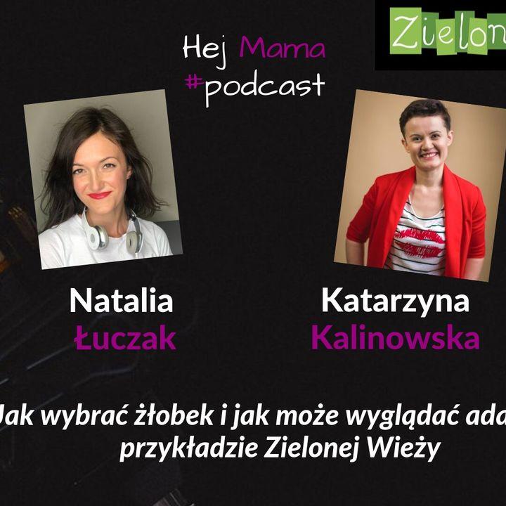 #034 - Jak wybrać żłobek i przejść przez adaptację na przykładzie Zielonej Wieży - rozmowa z Kasią Kalinowską