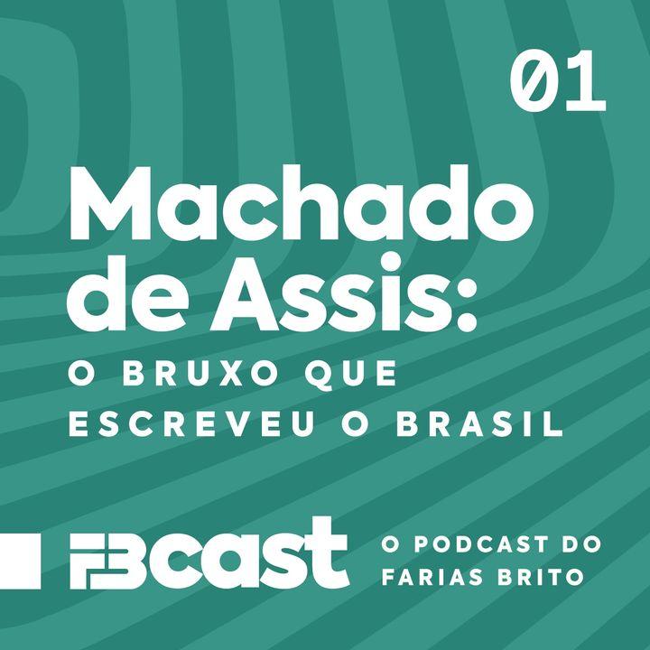 Machado de Assis: o bruxo que escreveu o Brasil.