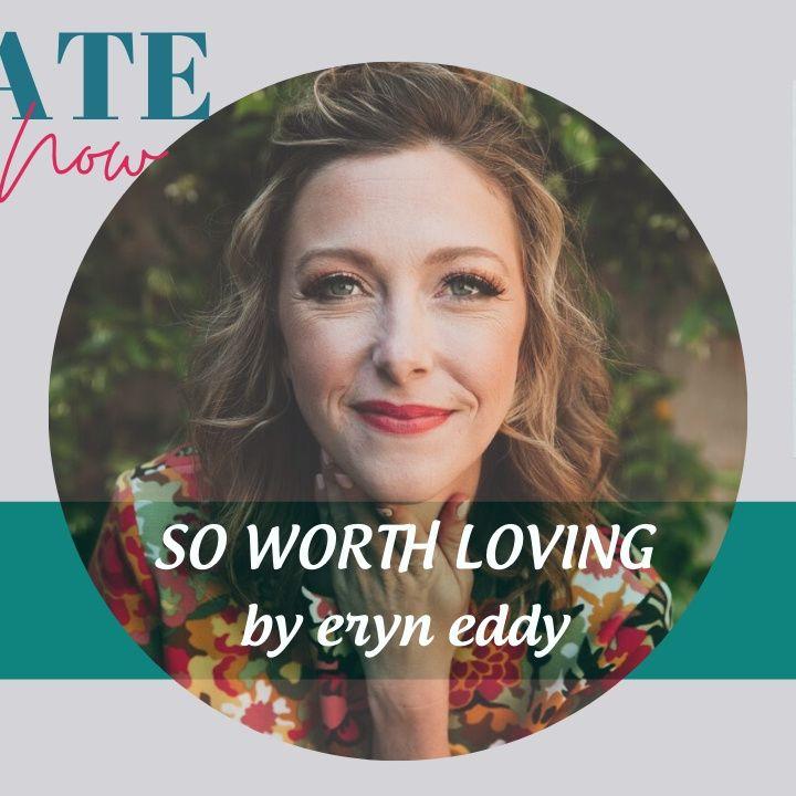 2225 My Strength Is My Story with Eryn Eddy, So Worth Loving