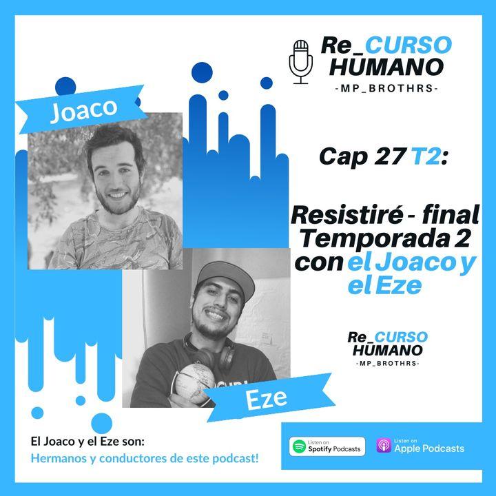 E27_T2 Capitulo Final - Resistiré