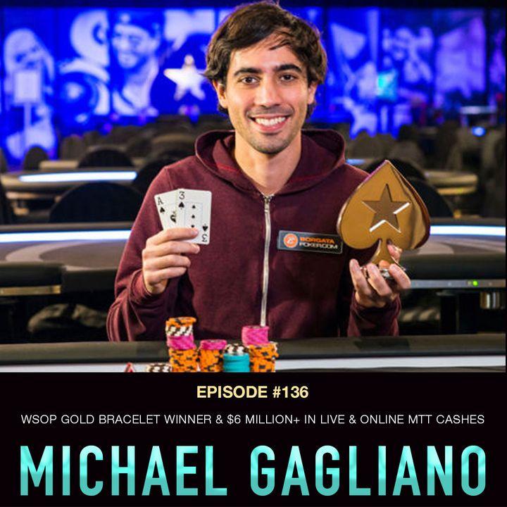 "#136 Michael ""Gags30"" Gagliano: WSOP Gold Bracelet Winner & $6 Million+ in Live & Online MTT Cashes"