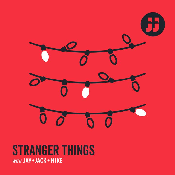 "Stranger Things with Jay, Jack + Mike: Ep. 3.1 ""Russians, Malls, and Elevators"""
