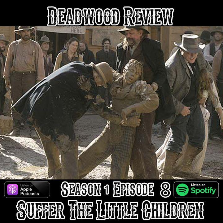 Deadwood Review   Season 1 Episode 8   Suffer The Little Children