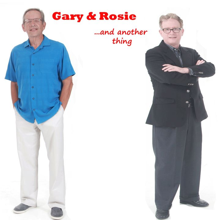 Gary and Rosie...And Another Thing