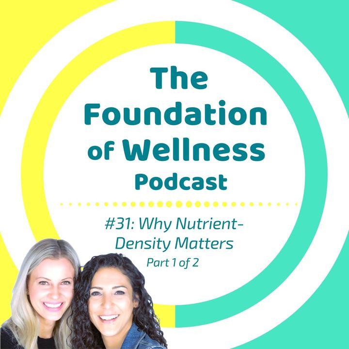 #31: Why Nutrient Density Matters - Appetite, Hormones, Obesity, Disease (Part 1 of 2)