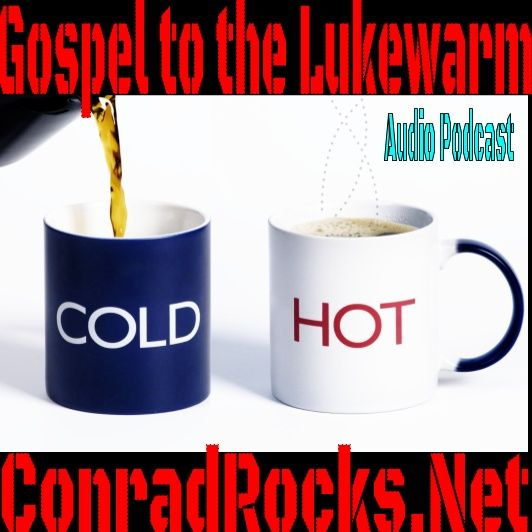 My Gospel is to the Lukewarm