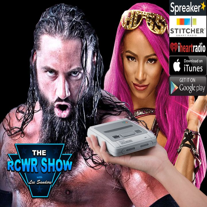 Ep. 550: Sasha Banks on Fans or I'm Sorry? 9-16-2017 The RCWR Show