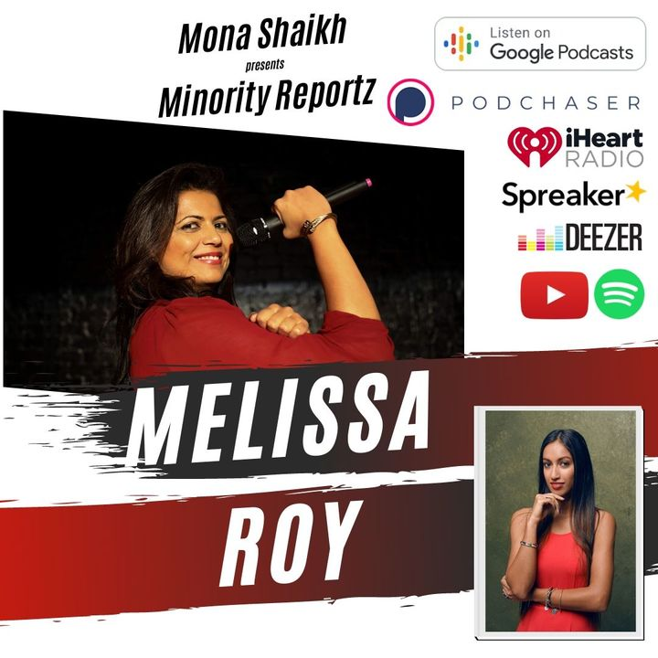MENTAL ILLNESS RUNS IN MY FAMILY-Minority Reportz Ep. 4 w/ Melissa Roy (Only South Asian Woman to visit 193 countries)