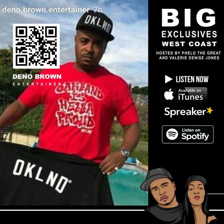 Actor, Deno Brown Entertainer Tells All -  BIG EXCLUSIVES West Coast Edition