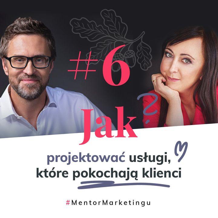 #6 Jak projektować usługi, które pokochają klienci? | Wojtek Ławniczak