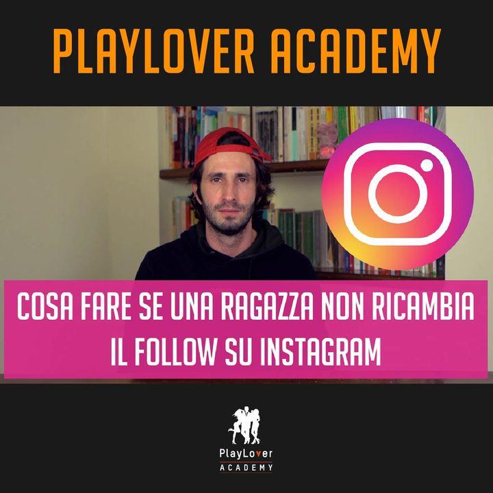 920 - Cosa fare se una ragazza non ricambia il follow su Instagram