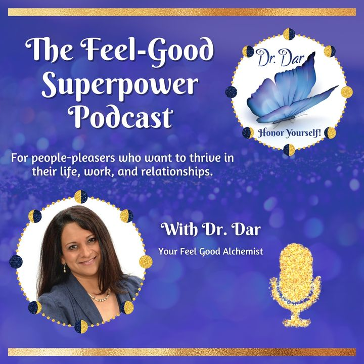 Ep. 21 Understanding Your Value and Appreciation - The Feel Good Superpower Podcast