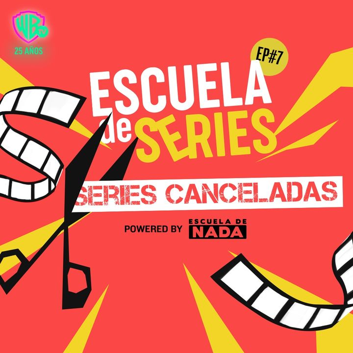 TRAILER: Episodio #07 - Series Canceladas