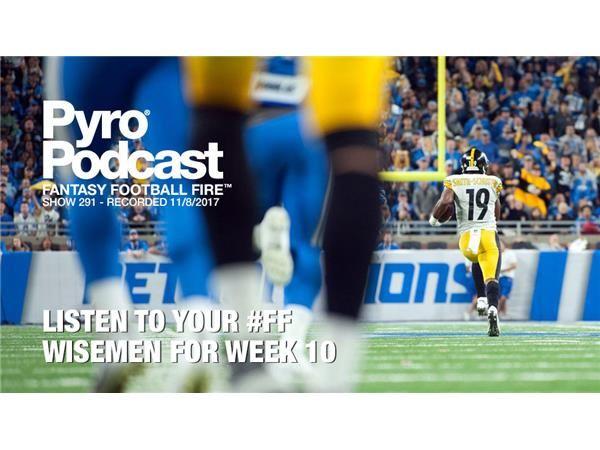 Fantasy Football Fire - Pyro Podcast Show 291 -  Week 10