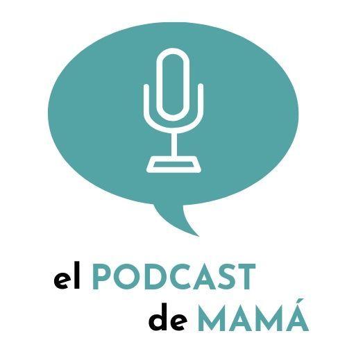 El Podcast de Mamá