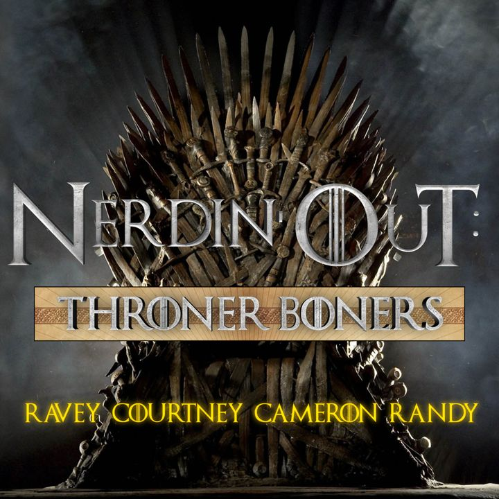 Throner Boners: Game of Thrones SE8 EP4 Review!