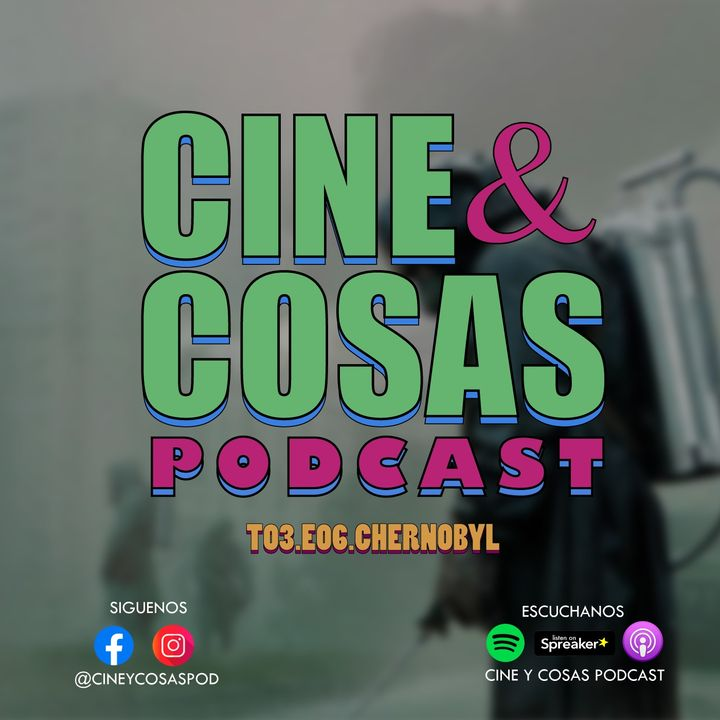 T03.E06.Chernobyl (Con el Master Checo Wylde)