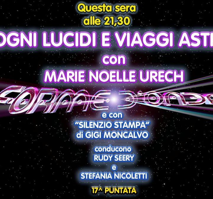 Forme d'Onda - Marie Noelle Urech - Sogni Lucidi e Viaggi Astrali - 17^ puntata (04/03/2021)