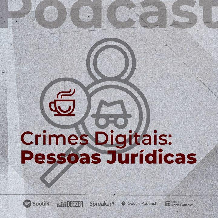 #08 - Crimes Digitais: Pessoas Jurídicas