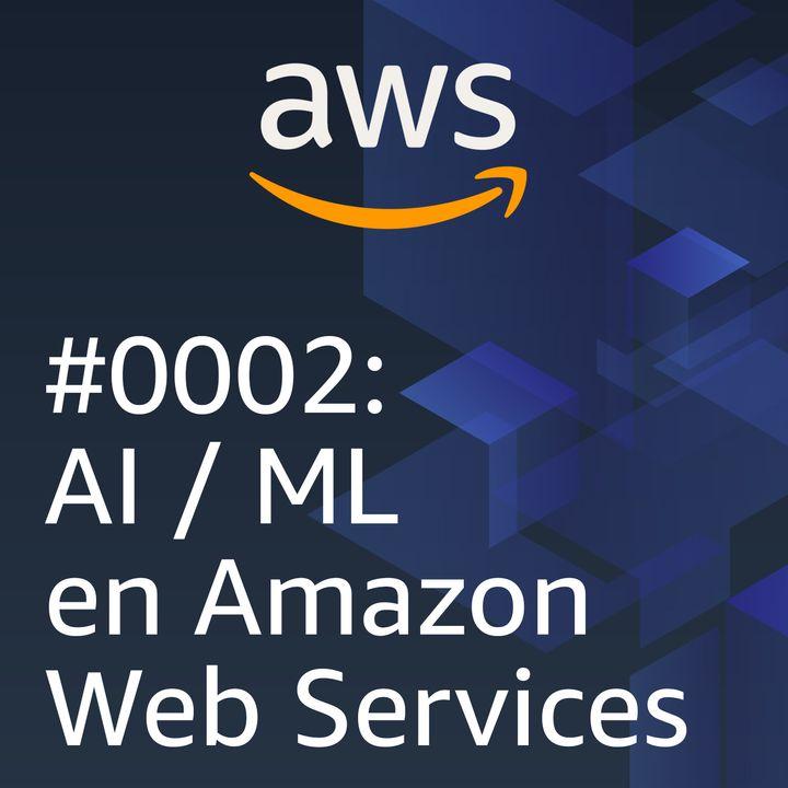 #0002: AI/ML en Amazon Web Services