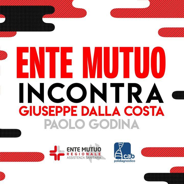Ente Mutuo Incontra: Giuseppe dalla Costa e Paolo Godina