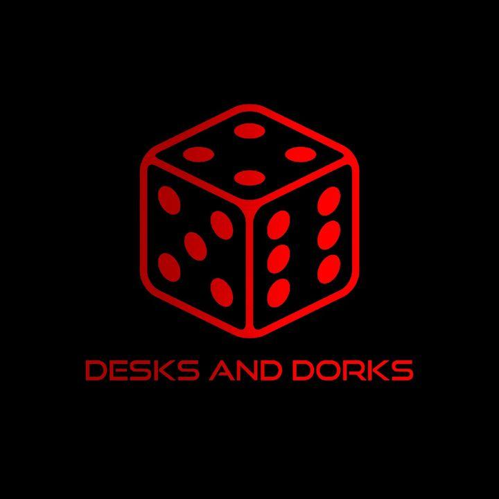 Desks & Dorks!