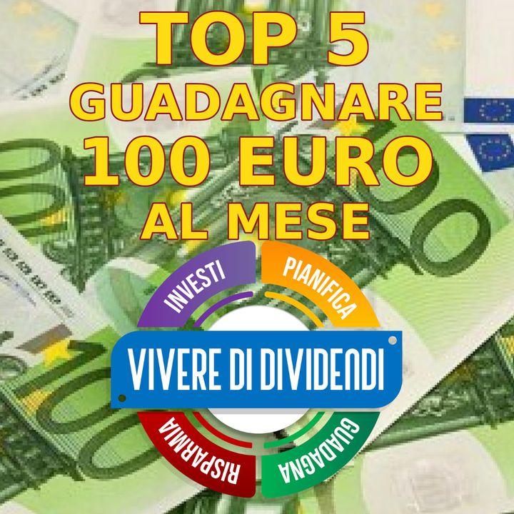 TOP 5 MIGLIORI e SEMPLICI MODI per GUADAGNARE 100 EURO al MESE