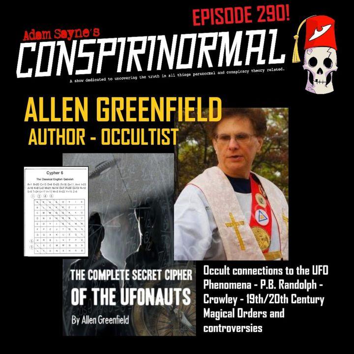 Conspirinormal Episode 290- T Allen Greenfield (Secret Cipher of the UFOnauts.)