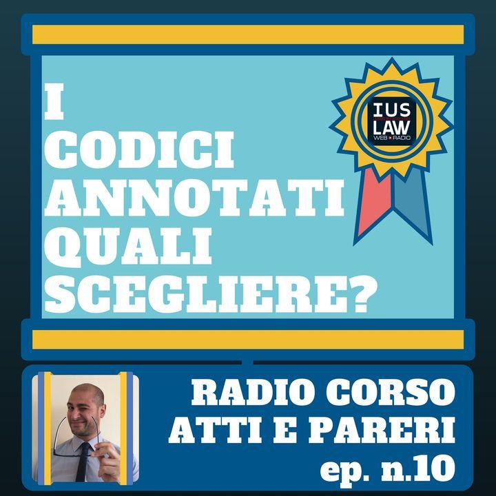 Radio Corso Atti e Pareri #10 I Codici Annotati