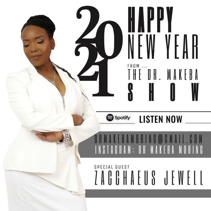 THE DR MAKEBA SHOW (BACK TO THE BASICS SERIES) :: SPECIAL MESSAGE AND GUEST :  ZACCHAEUS JEWELL