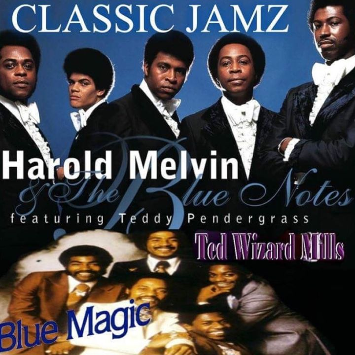 Classic Jamz *Harold Melvin & The Blue Note - Blue Magic Tribute* 7-1-17