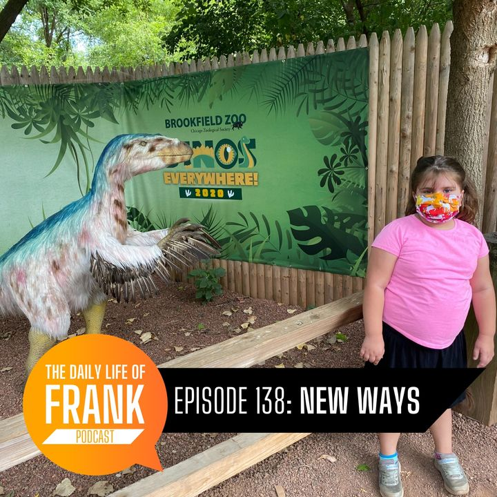 Episode 138 - New Ways
